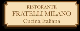 Ristorante Fratelli Milano – Italian Restaurant